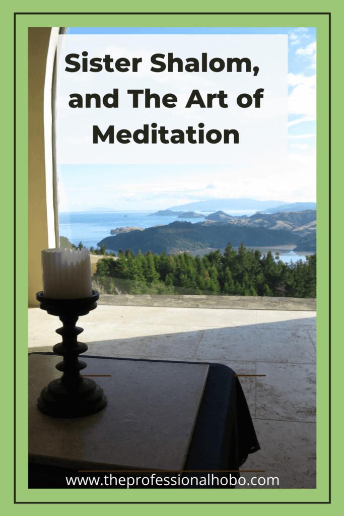 Sister Shalom is a buddhist monk who leads weekly meditations in New Zealand near where I'm living. Here's what happens. #SisterShalom #NewZealand #ManaRetreat #meditation #walkingmeditation #TheProfessionalHobo #NoraDunn