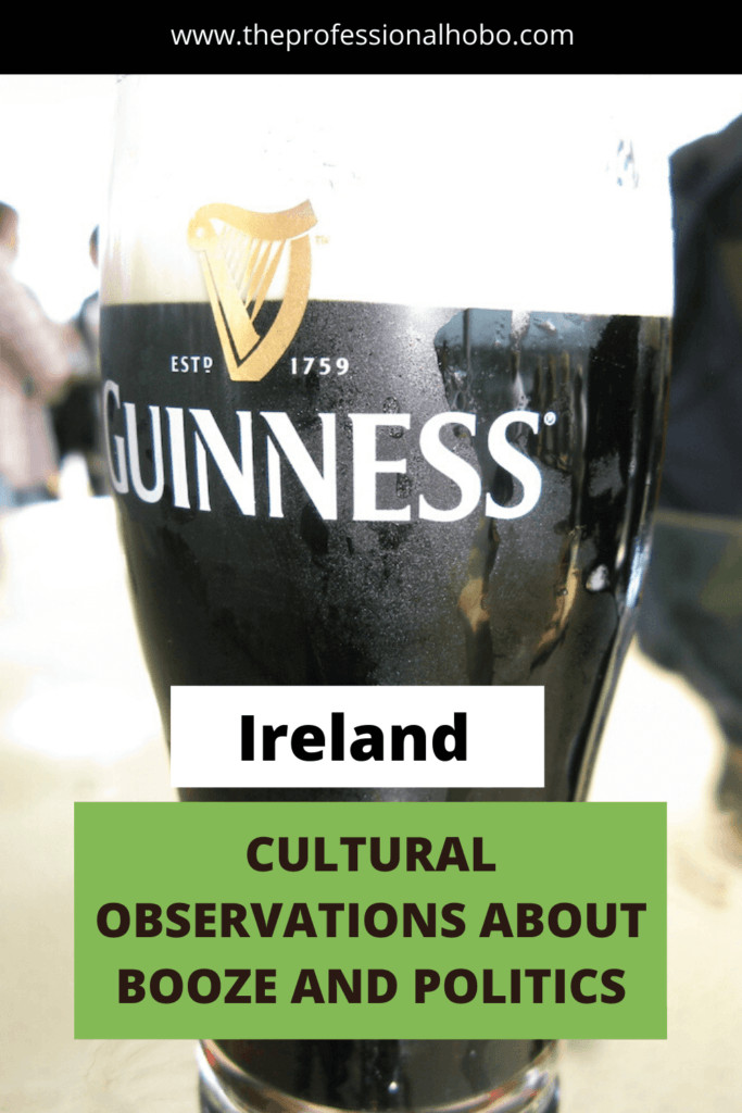 Some editorial observations about Ireland after staying in both the south and the north. #Ireland #GuinnessBeer #IrishCulture #TheProfessionalHobo