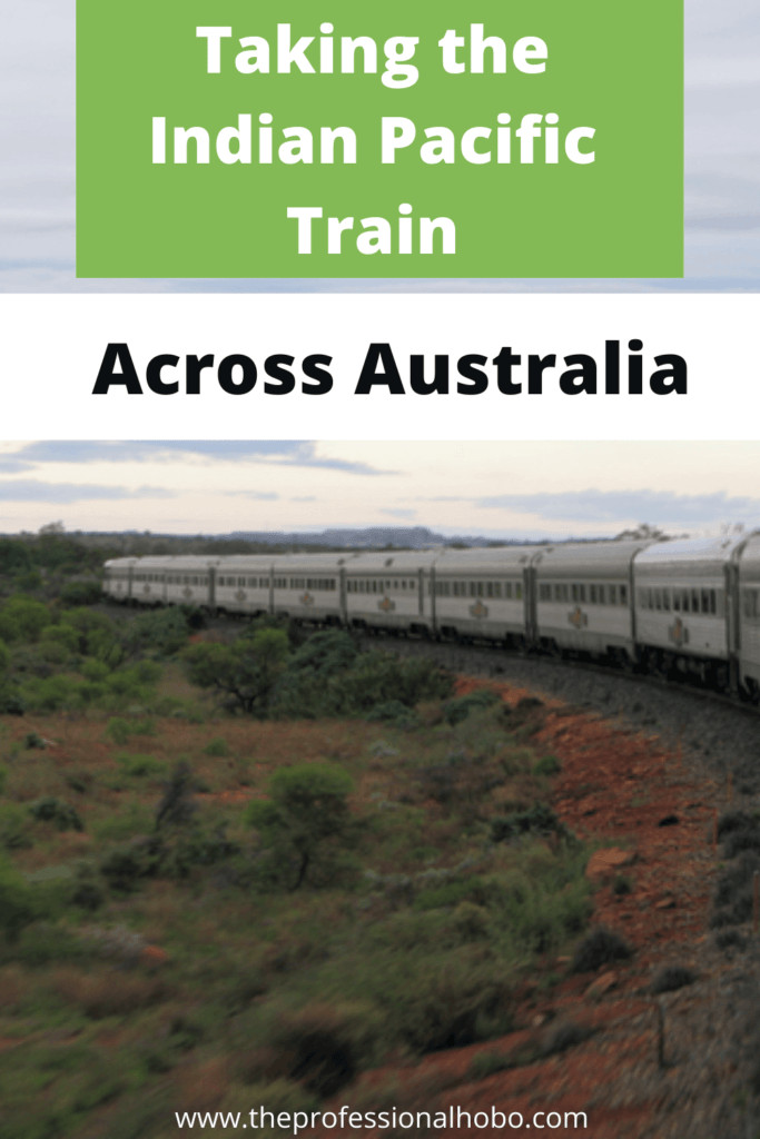 Taking the Indian Pacific Train across Australia is an adventure on any day; but the way I did it broached on madness. #IndianPacific #traintravel #Australia #SydneytoPerth #traveladventures #TheProfessionalHobo