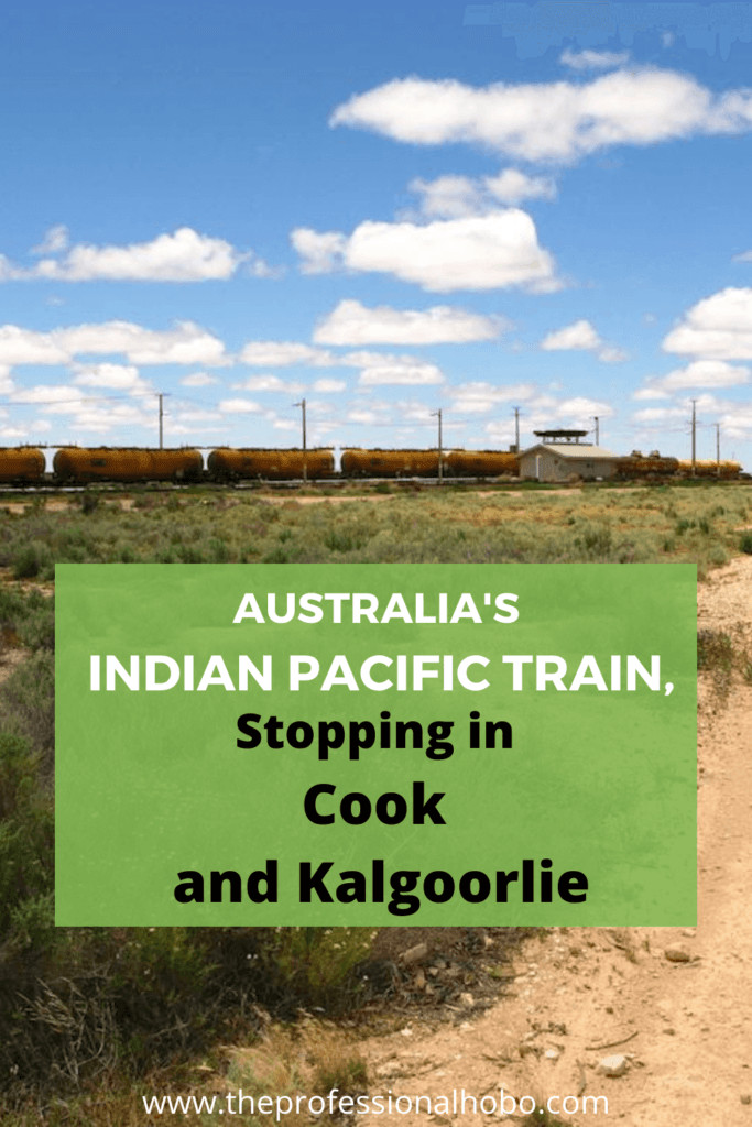 Today Australia's Indian Pacific Train stops in Cook and Kalgoorlie. Check it out! #traintravel #IndianPacific #Australia #traveltips #TheProfessionalHobo