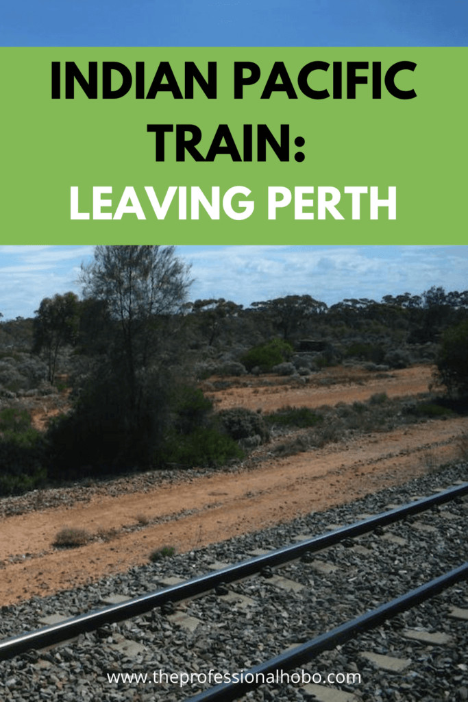 Taking the Indian Pacific Train Across Australia AND BACK is an 11,000km adventure! In this part, we arrive to - and leave #Perth. #Traintravel #IndianPacific #Australiatrain #TheProfessionalHobo