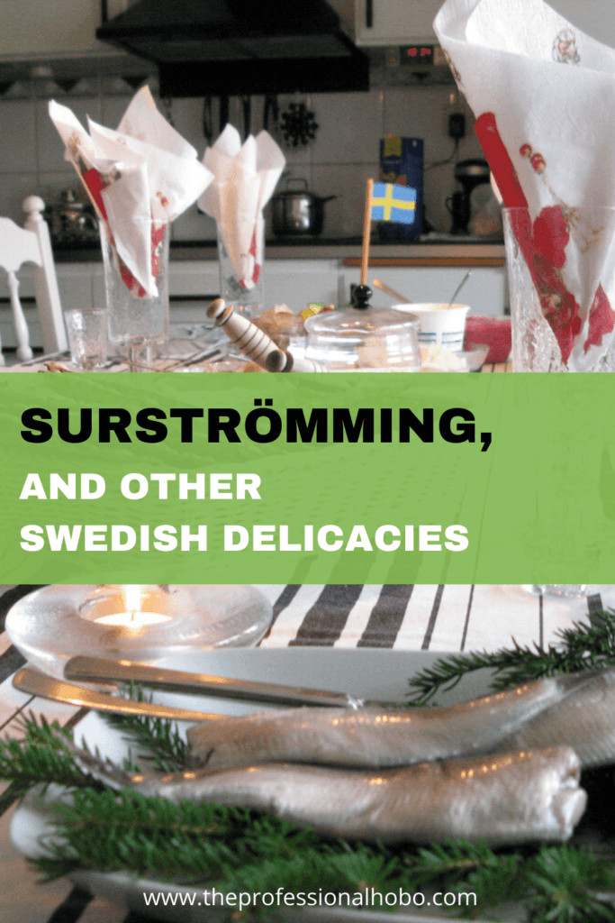 Here's what Surstromming is about and what it's like, along with a bunch of Swedish delicacies I miss #Sweden #Surstromming #travelfood #TheProfessionalHobo #Swedishfood