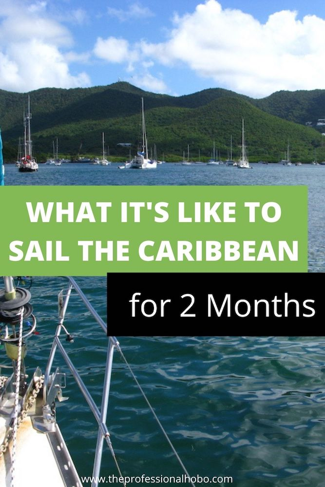 Here's what it's like to sail the Caribbean for 2 months, not a night on land! #sailing #Caribbean #travel #boattravel #sailboat #TheProfessionalHobo #Grenada #StMartin #BVI