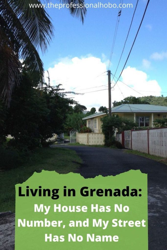 Living in Grenada is different from what most of us are used to. My house has no number, and my street has no name! Here's how local life works with this system. #Grenada #Caribbean #islandlife #localculture #lifestyletravel #TheProfessionalHobo