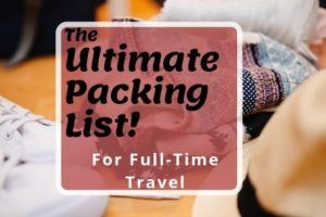 The Ultimate Packing List for Full-Time Travel