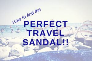 The Perfect Travel Sandal, revealed!