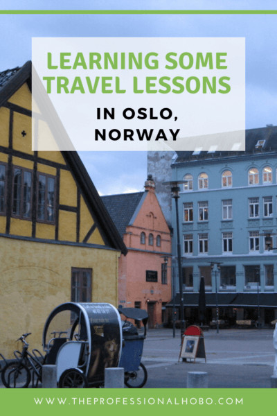 Here's an unconventional tale of discovering Oslo Norway, as well as a few things about myself as a traveler. #TheProfessionalHobo #Oslo #Norway #travellessons