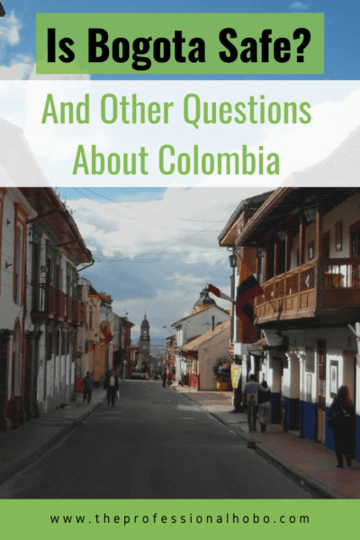 Is Bogota Safe? And other questions about Colombia, answered in this amusing article. #colombia #Bogota #southAmerica #travel #theprofessionalhobo #longtermtravel #expat #travellifestyle #traveltips