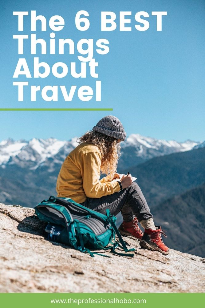 6 Best Things About Travel! Little victories and big - these are the things that make you feel great about your trip; things you might not have considered before. #TheProfessionalHobo #traveltips #longtermtravel #fulltimetravel #travellife