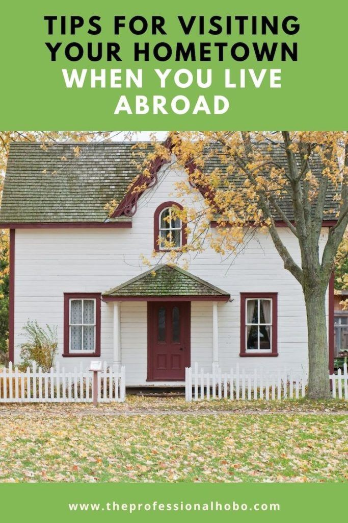 Visiting Your Home town while living abroad? Here are some tips to keep you from going crazy! #expatlife #livingabroad #visitingfamily #TheProfessionalHobo
