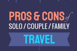 Pros and Cons of Traveling Solo, as a Couple, or a Family