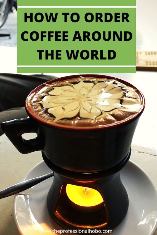 How to Order Coffee Around the World - check out this key to avoid making a coffee faux-pas. #coffee #coffeeculture #travelculture #traveltips #TheProfessionalHobo