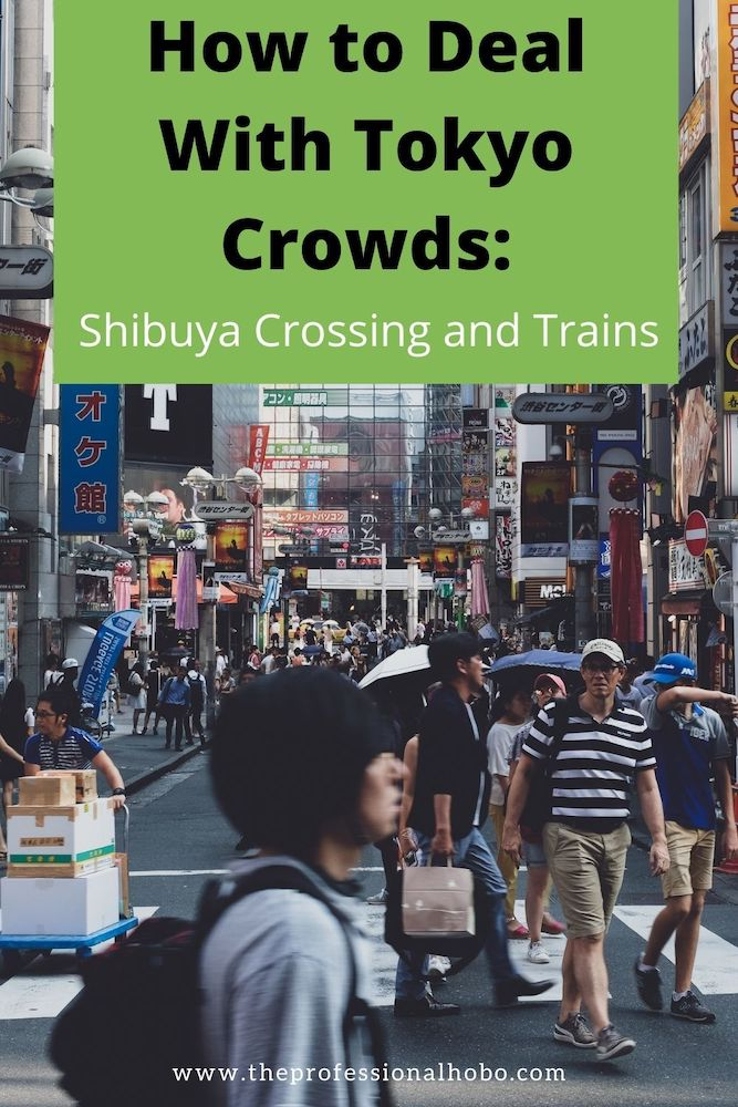 Tokyo Crowds are renowned, especially at Shibuya Crossing and Tokyo Trains. Here's the scoop. #Tokyo #Japan #traveltips #Tokyotrains #Shibuya #TheProfessionalHobo