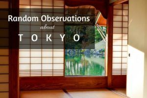 Random Observations about Tokyo
