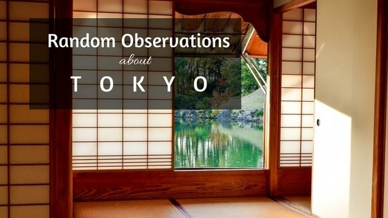 16 Random Observations About Tokyo, and Survival Tips