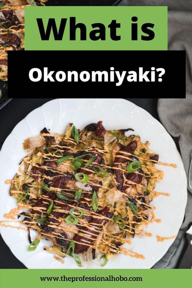 What is Okonomiyaki? More info on this delicious Japanese dish. Funny video included! #Japan #Japanesefood #Okonomiyaki #traveltips #travelfood #TheProfessionalHobo