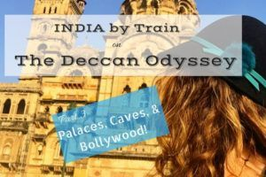 Deccan Odyssey Pt 3 Palaces, Caves, and Bollywood