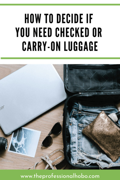 Everything you need to know to decide if you need checked luggage or carry on luggage for your next trip, including best travel luggage suggestions for each. #luggage #travelluggage #travelpacking #checkedluggage #travelbackpack #wheeledbackpack #carryon #carryonbackpack #suitcase #luggage #TheProfessionalHobo