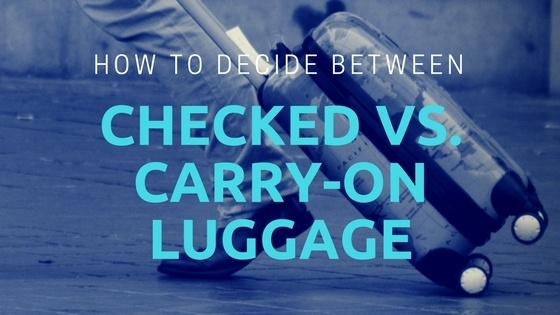 Checked vs. Carry-On Luggage (and Why Checked is Best)