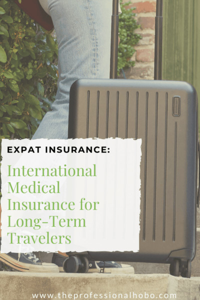 Expat Insurance (also called International Medical Insurance) is Travel Insurance for Long-Term and Full-Time travelers. Here's everything you need to know! #travelinsurance #expatinsurance #internationalmedicalinsurance #medicalinsurance #longtermtravel #fulltimetravel #expatmedical #travelmedical #TheProfessionalHobo