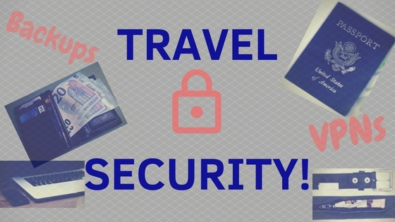 Travel Security: How To Keep Your Finances, Data, & Identity Safe On The Road