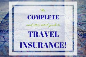 Insurance for Travelers: the Complete and Easy Guide