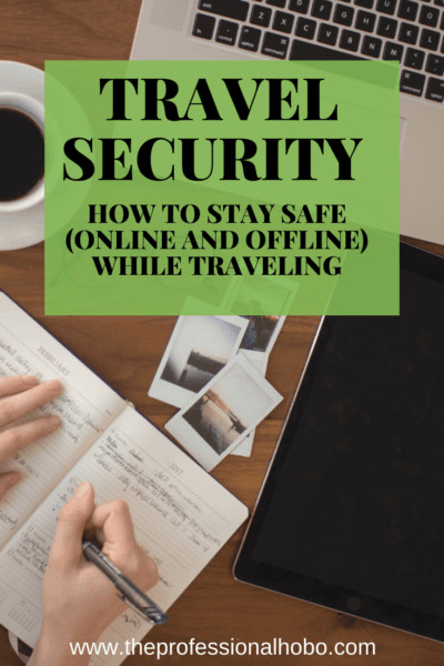 Everything you need to know about keeping yourself - and your stuff - safe while traveling. #travel #TheProfessionalHobo #TravelSecurity #travelVPN #VPN #travelbackups #theft #datasecurity #fulltimetravel #longtermtravel #traveltips #safetravel