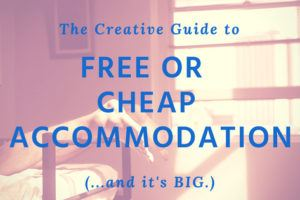 The Creative Guide to Free or Cheap Accommodation