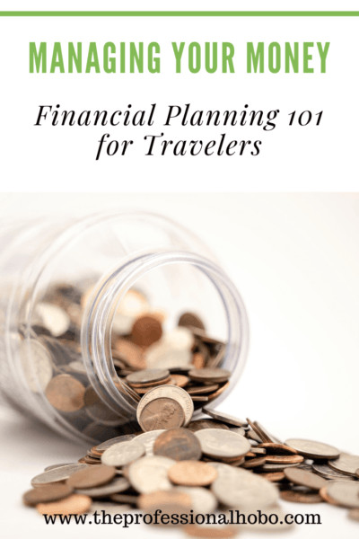 This is financial planning 101 for travelers! A guide to managing your money while you travel so you can be smart, safe, and savvy. #financialplanning #moneymanagement #travelmoney #TheProfessionalHobo #travellifestyle #travel #full-timetravel #longtermtravel #travelsavings #emergencyfund