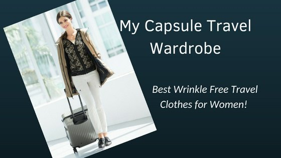 My Travel Capsule Wardrobe: Best Wrinkle Free Travel Clothes for Women