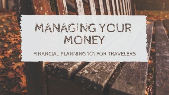 How to Manage Your Money: The Ultimate Guide to Financial Planning for Travelers
