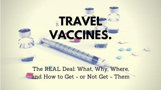 Travel Vaccinations: How to Decide if You Should Get Vaccinated