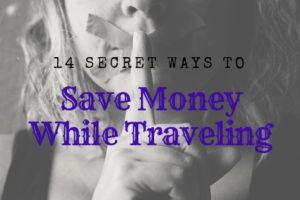 14 Secret ways to save money while traveling