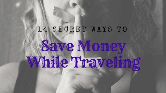 How To Travel On A Budget: 14 Creative Tips That No One Talks About