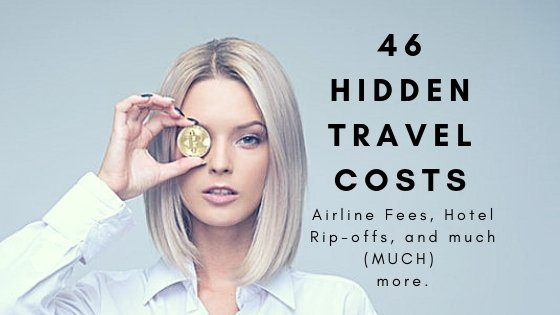 46 Hidden Travel Costs You Can Avoid To Save Money (like airline fees, hotel fees, & more)