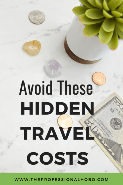 Avoid hidden travel costs when flying, searching for accommodation, renting cars, converting money, and more. #travelcosts #travelexpenses #TheProfessionalHobo #lifestyletravel #travelbudget #travelmoney