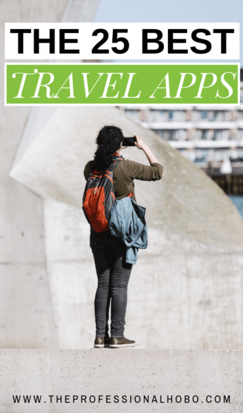 Don't leave for your next trip without checking out this list of the 25 best travel apps. You'll travel more efficiently, safely, cheaply, and fun(ly). #FullTimeTravel #TravelPlanning #BudgetTravel #TravelApps