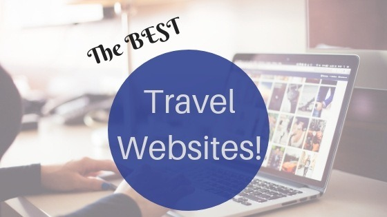 The Best Travel Websites: Super Useful Sites You'll Use All The Time