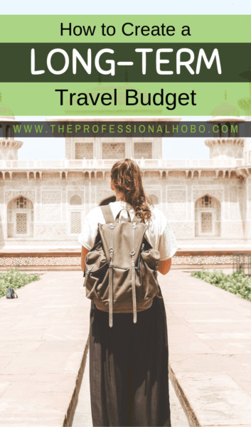 Creating a long-term travel budget isn't easy. There are SO many factors to weigh! This article will give you the basis to create your own travel budget. #travelbudget #LongTermTravel