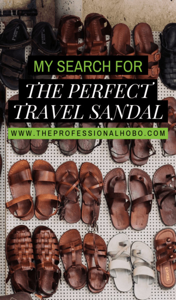 I've spent years searching for the perfect travel sandal balancing fashion and multi-function; read this post and learn from my mistakes! #ShoesForTravel #FullTimeTravel #TravelPlanning #BudgetTravel #TravelTips #PackingTips #CarryOnTravel #TravelGear