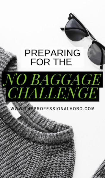 """I'm leaving behind what little travel gear I own to take on the No Baggage Challenge! Find out what I'm doing and why, and check out this video of me """"packing"""". #TravelGear #TravelPacking #PackingTIps #PackingHelp FullTimeTravel #TravelPlanning #BudgetTravel #TravelTips"""