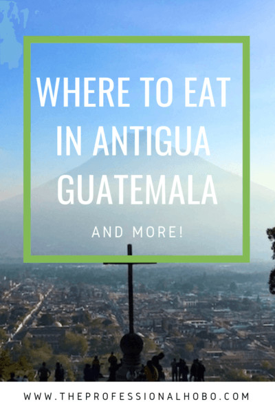 Antigua has the most excellent restaurants and coffee shops of anywhere I've been! Here's where to eat in Antigua Guatemala, things to do and where to stay. #FullTimeTravel #TravelPlanning #BudgetTravel #TravelTips #FinancialTravelTips #TravelMoneyAdvice #SaveMoneyTraveling #Antigua #Guatemala #AntiguaRestaurants #GuatemalaRestaurants #GuatemalaFood #GuatemalaCuisine