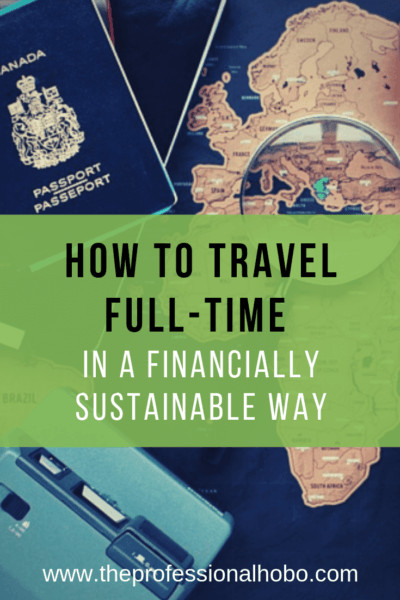 Here are the basics on how to travel full-time in a financially sustainable way, all in this free two-week email course. Sign up here! #FullTimeTravel #TravelPlanning #BudgetTravel #TravelTips #FinancialTravelTips #TravelMoneyAdvice #SaveMoneyTraveling #MakingMoneyWhileTraveling #FinanciallySustainableTravel #FinanciallySustainable #Accommodation #Transportation #WorkingOnTheRoad