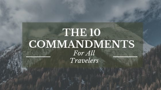 The 10 Commandments For All Travelers