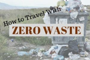 How to Travel With a Zero Waste Kit