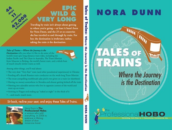 Tales Of Trains by Nora Dunn The Professional Hobo