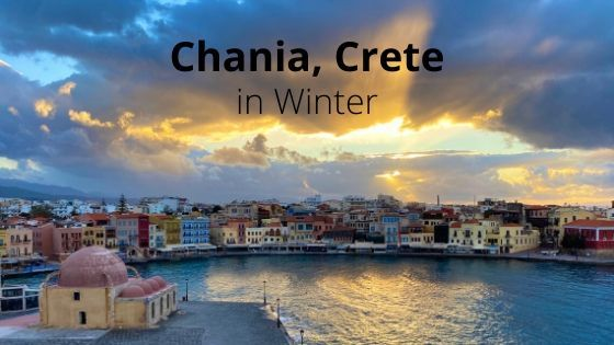 Fantastic Things to Do in Chania Crete in Winter