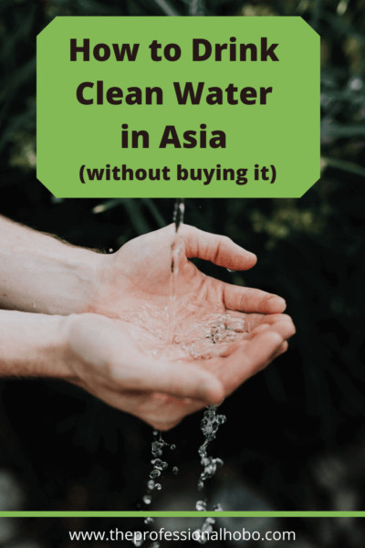 You can't drink the tap water in Asia, but that doesn't mean you need to buy bottled water either! Here are your options. #Cleanwater #Traveltips #SteriPEN #waterfilter #drinkingwater #TheProfessionalHobo