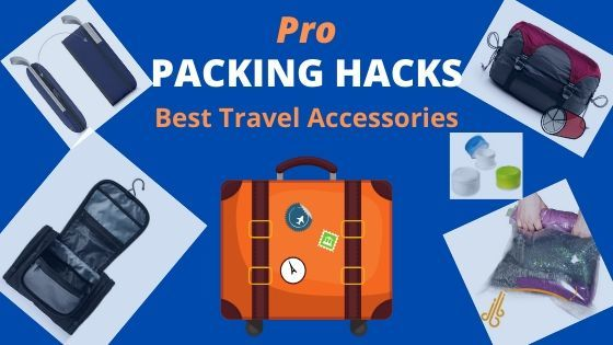 Pro Packing Hacks: Here are the Best Travel Accessories
