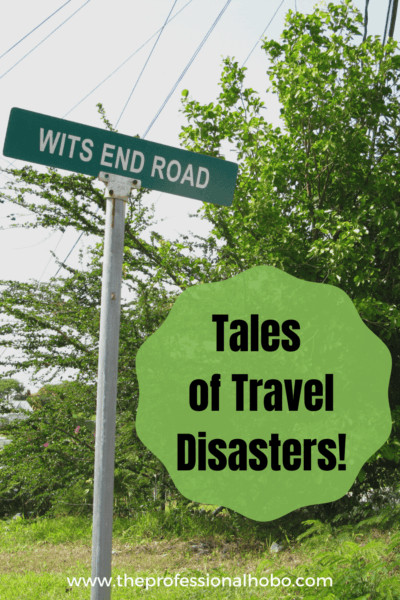 Here are all the travel disasters I've encountered since traveling full-time in 2006. 3 natural disasters, 3 diseases, accidents, breakups, thefts, and more! Brace yourself.... #traveldisaster #dengue #chikungunya #cyclone #naturaldisasters #victorianbushfires #travelfatigue #travelloneliness #TheProfessionalHobo